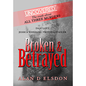 Broken And Betrayed Book Cover by Alan D Elsdon | Inge Lotz