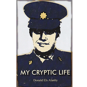 My Cryptic Life Book Cover by Alan D Elsdon